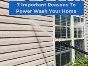 reasons to power wash your home