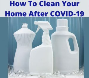 how to clean your home after covid-19