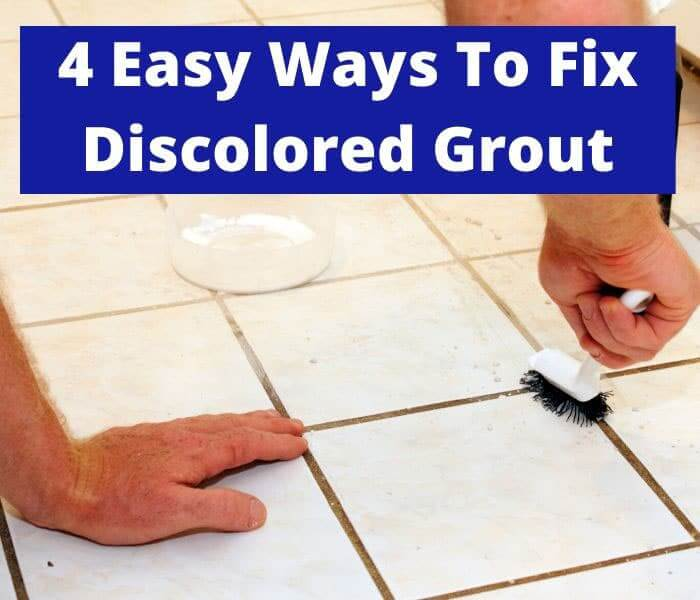easy ways to fix discolored grout