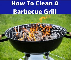 how to clean a barbecue grill