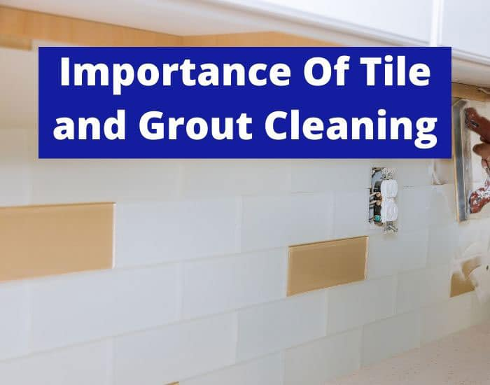 importance of tile and grout cleaning