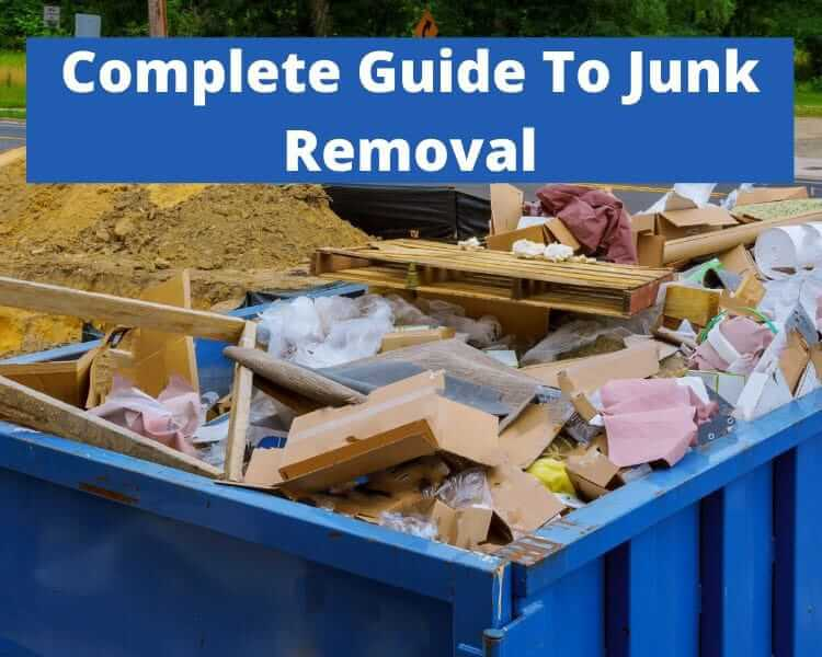 Complete Guide To Junk Removal