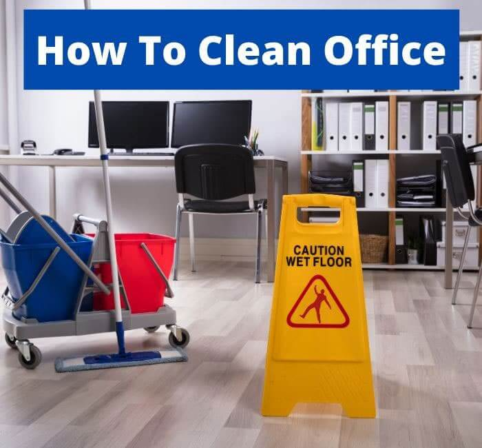 How To Clean Office