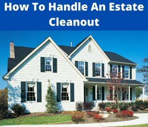 how to handle an estate cleanout