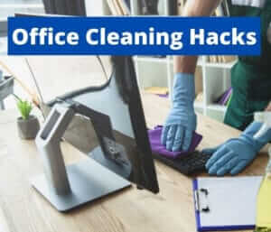 office cleaning hacks