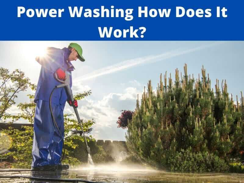 Power Washing How Does It Work