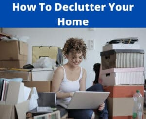 steps to declutter your home