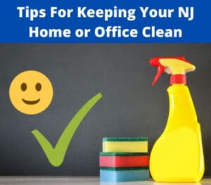 tips for keeping your new jersey home or office clean