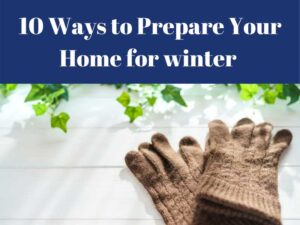 10 Ways to Prepare Your Home for winter