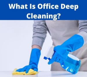what is office deep cleaning