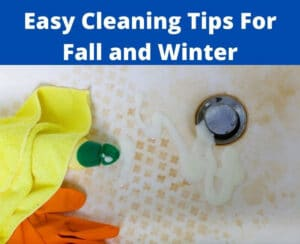 easy cleaning tips for fall and winter