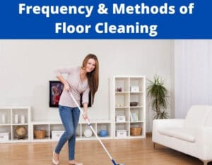 frequency and methods of floor cleaning