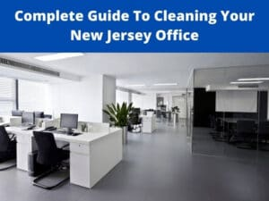 cleaning your New Jersey Office