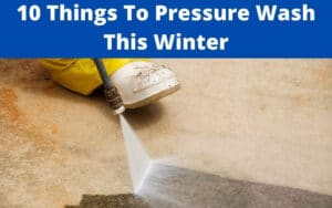10 things you can pressure wash this winter