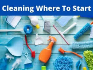 cleaning where to start