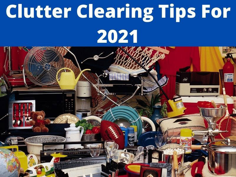 clutter clearing tips for 2021