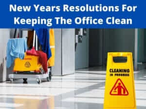 New Years Resolutions For Keeping The Office Clean