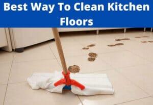 best way to clean kitchen floors