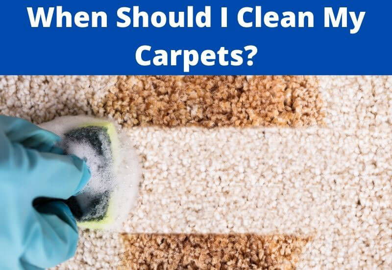 when should I clean my carpets