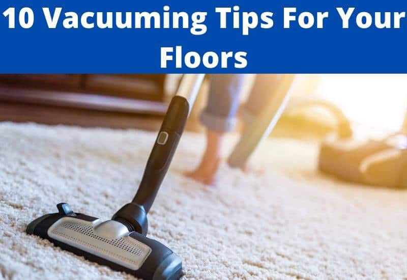 vacuuming tips for your floors