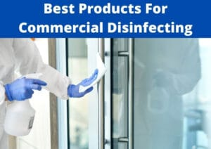 best products for commercial disinfecting