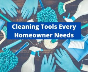 cleaning tools every homeowner needs